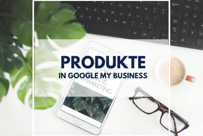 neues feature Produkte Google My Business Header Puetter Online