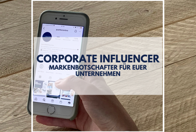 Corporate Influencer puetter online marketing köln